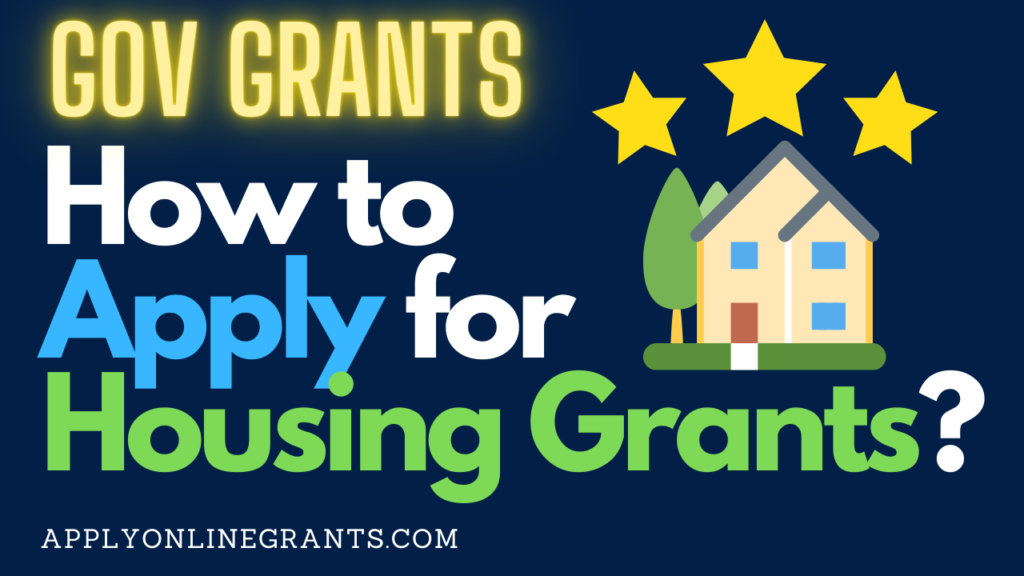 How to Apply for Housing Grants