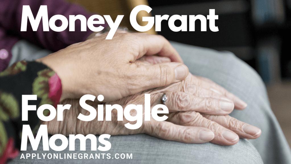Money Grant For Single Moms