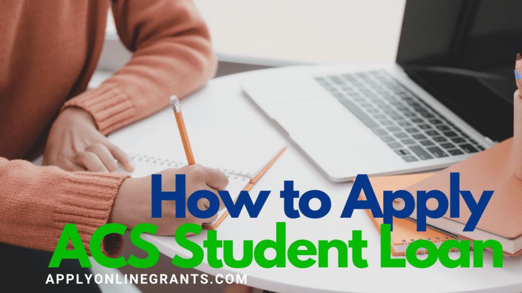 ACS Student Loan