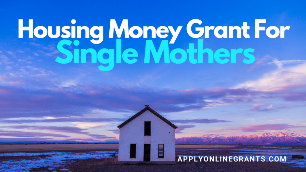 Money Grant For Single Mothers