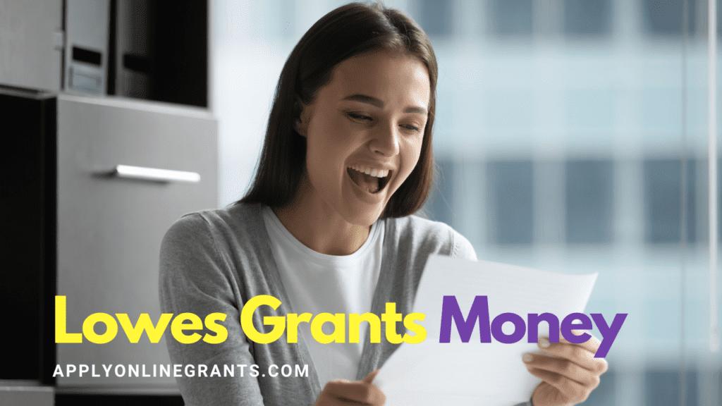 Lowes Grants Money