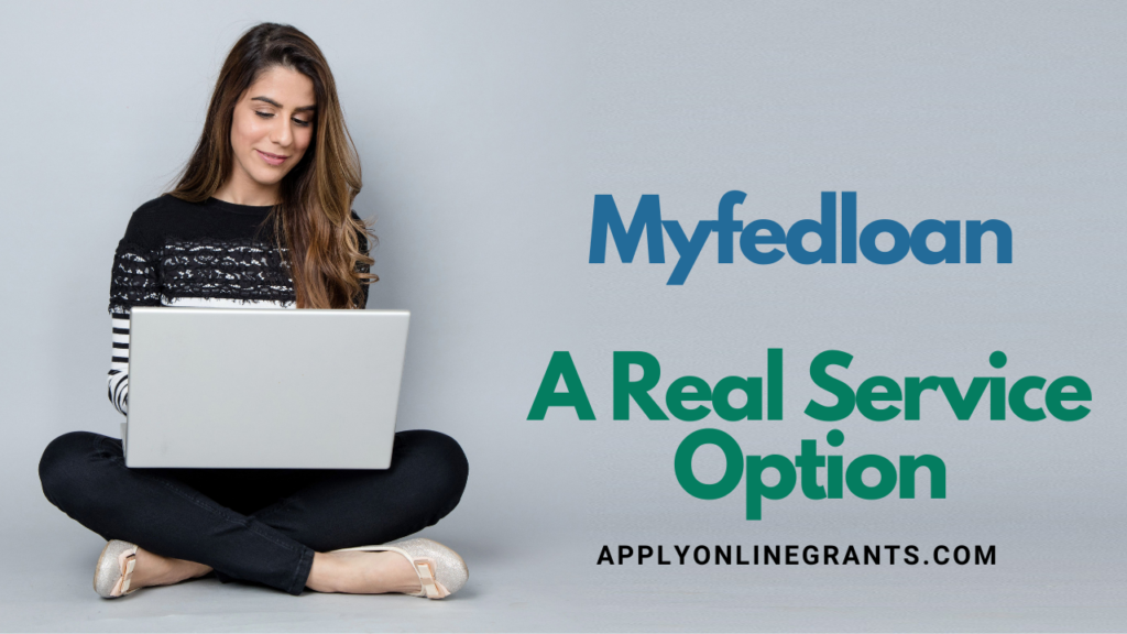 Myfedloan A Real Service Option