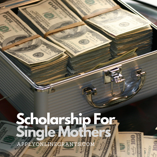 Scholarship For Single Mothers