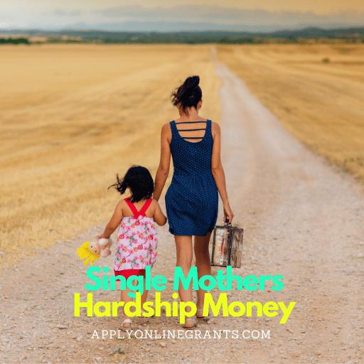 Hardship Cash For Single Mothers