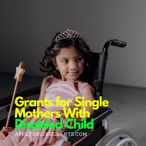 Grants for Single Mothers With Disabled Child