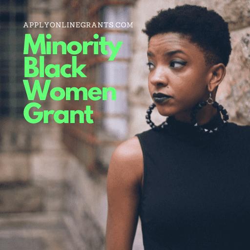 Minority Black Women Grant
